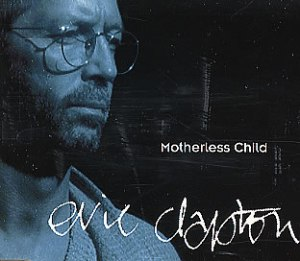 Eric-Clapton-Motherless-Child-162023